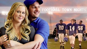 Amy Schumer & Josh Charles star in television's latest hit, Football Town Nights